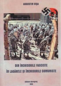 """Carte-document: """"Din închisorile fasciste în lagărele și închisorile comuniste"""""""