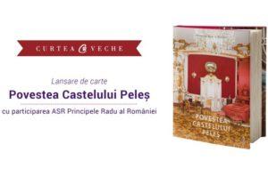 """Principele Radu lansează la Braşov """"Povestea Castelului Peleş"""""""