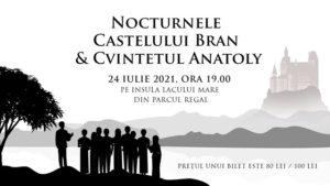 Nocturnele Castelului Bran: Tur privat al Castelului, concert Anatoly în Parcul Regal, degustare de vin și brânzeturi