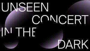 """Recital de muzică clasică dedicat nevăzătorilor, în cadrul ediţiei a doua a """"Unseen. Concert in the Dark"""""""